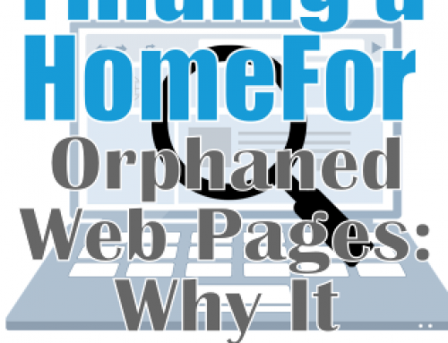 Finding A Home For Orphaned Web Pages – Why It Matters For SEO