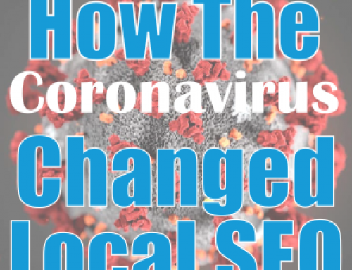 A Look At How The Coronavirus Pandemic Changed The Face Local SEO